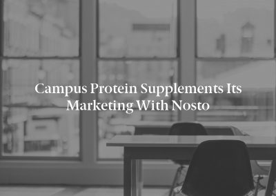 Campus Protein Supplements Its Marketing with Nosto