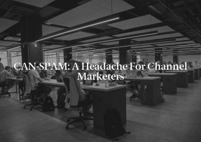 CAN-SPAM: A Headache for Channel Marketers