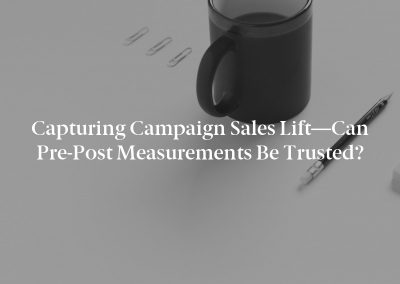 Capturing Campaign Sales Lift—Can Pre-Post Measurements Be Trusted?