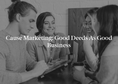 Cause Marketing: Good Deeds as Good Business