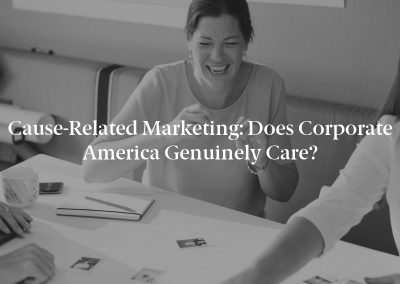 Cause-Related Marketing: Does Corporate America Genuinely Care?