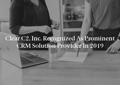 Clear C2, Inc. Recognized as Prominent CRM Solution Provider in 2019