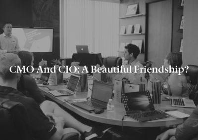 CMO and CIO: A Beautiful Friendship?
