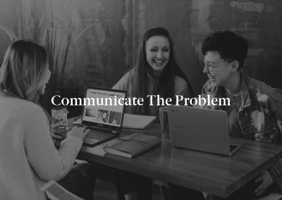 Communicate the Problem