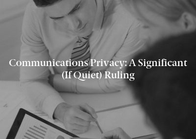 Communications Privacy: A Significant (If Quiet) Ruling