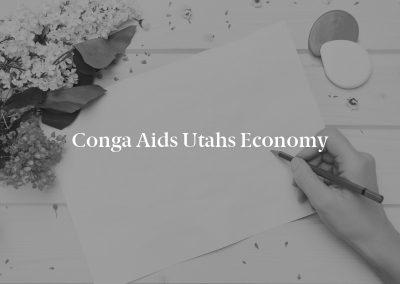 Conga Aids Utahs Economy