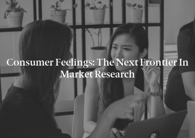 Consumer Feelings: The Next Frontier in Market Research