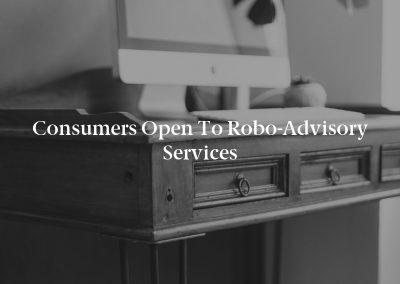 Consumers Open to Robo-Advisory Services