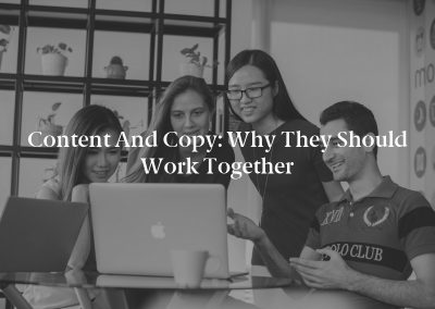Content and Copy: Why They Should Work Together