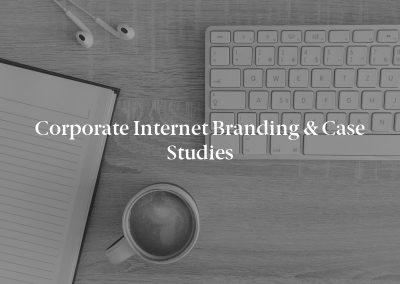 Corporate Internet Branding & Case Studies