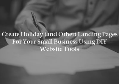 Create Holiday (and Other) Landing Pages for Your Small Business Using DIY Website Tools