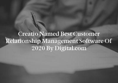 Creatio Named Best Customer Relationship Management Software of 2020 by Digital.com