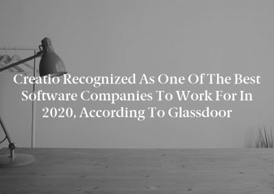 Creatio Recognized as One of the Best Software Companies to Work for in 2020, According to Glassdoor