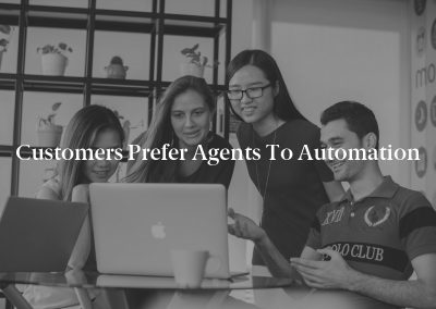 Customers Prefer Agents to Automation