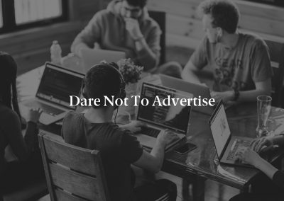 Dare Not to Advertise