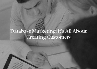 Database Marketing: It's All About Creating Customers