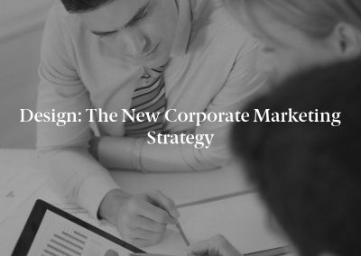 Design: The New Corporate Marketing Strategy