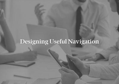 Designing Useful Navigation