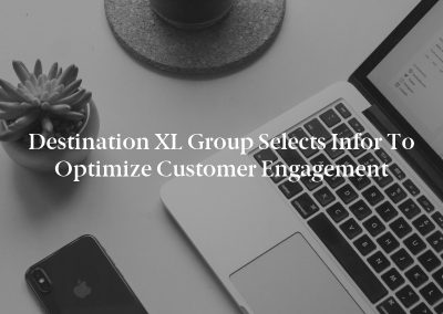 Destination XL Group Selects Infor to Optimize Customer Engagement
