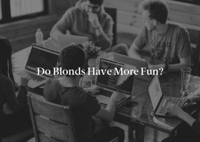 Do Blonds Have More Fun?