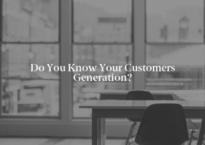 Do You Know Your Customers Generation?