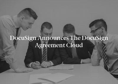 DocuSign Announces the DocuSign Agreement Cloud