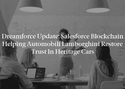 Dreamforce Update: Salesforce Blockchain Helping Automobili Lamborghini Restore Trust in Heritage Cars