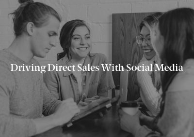 Driving Direct Sales With Social Media