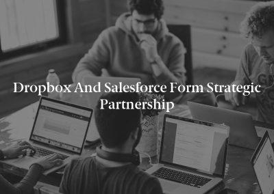 Dropbox and Salesforce Form Strategic Partnership