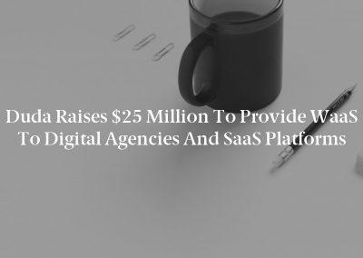 Duda Raises $25 Million to Provide WaaS to Digital Agencies and SaaS Platforms