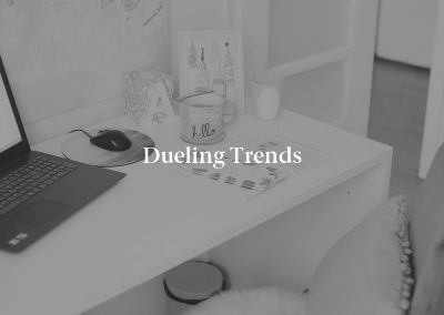Dueling Trends