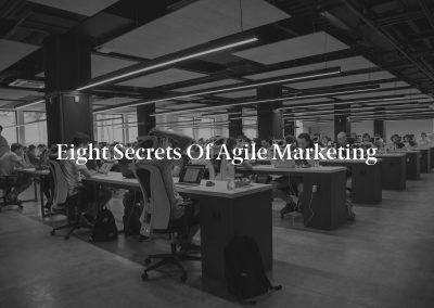 Eight Secrets of Agile Marketing