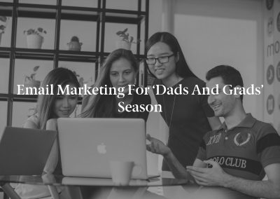 Email Marketing for 'Dads and Grads' Season