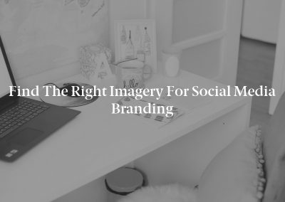Find the Right Imagery for Social Media Branding