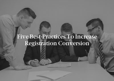 Five Best-Practices to Increase Registration Conversion