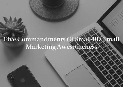 Five Commandments of Small-Biz Email Marketing Awesomeness