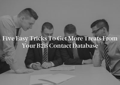 Five Easy Tricks to Get More Treats From Your B2B Contact Database