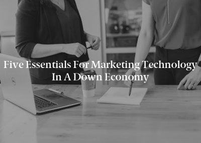 Five Essentials for Marketing Technology in a Down Economy