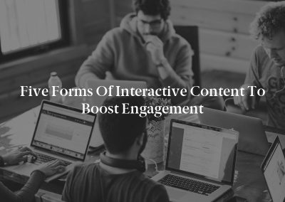 Five Forms of Interactive Content to Boost Engagement