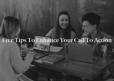 Five Tips to Enhance Your Call to Action