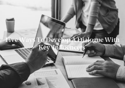 Five Ways to Develop a Dialogue With Key 'Influencers'