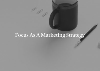 Focus as a Marketing Strategy
