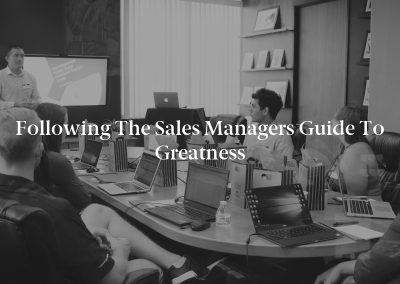 Following The Sales Managers Guide to Greatness