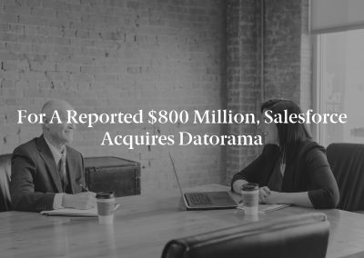 For a Reported $800 Million, Salesforce Acquires Datorama