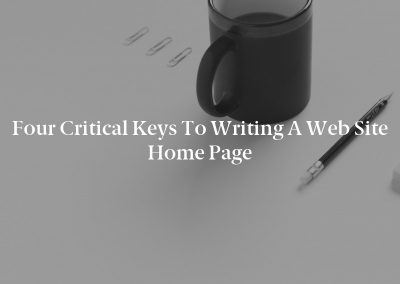 Four Critical Keys to Writing a Web Site Home Page