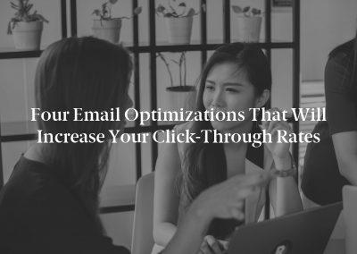Four Email Optimizations That Will Increase Your Click-Through Rates