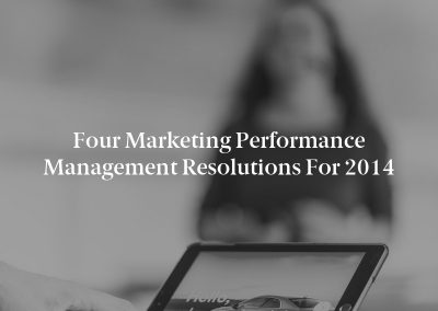 Four Marketing Performance Management Resolutions for 2014
