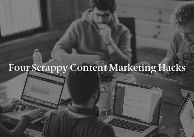 Four Scrappy Content Marketing Hacks