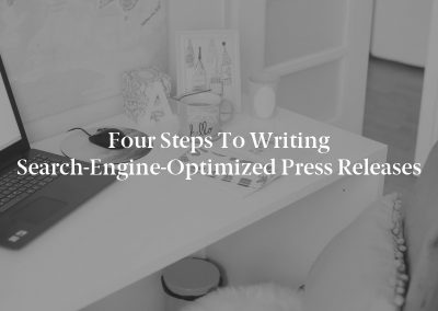 Four Steps to Writing Search-Engine-Optimized Press Releases