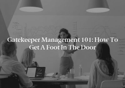 Gatekeeper Management 101: How to Get a Foot in the Door